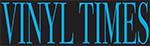 Vinyl Times (http://www.vinyltimesmagazine.com/)